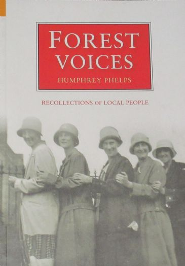 Forest Voices - Recollections of Local People, by Humphrey Phelps